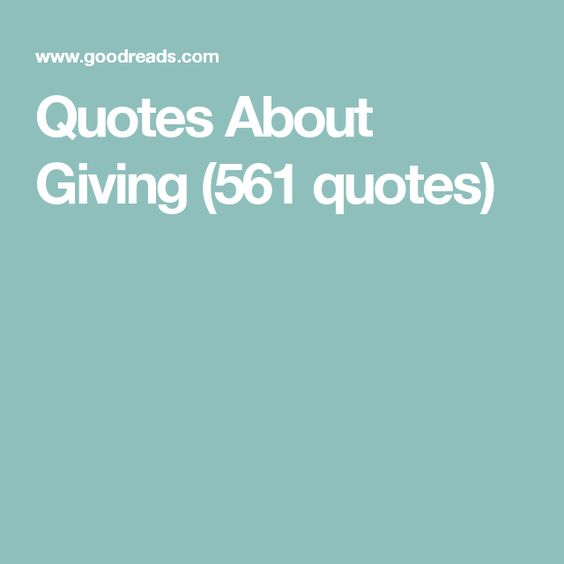 Quotes About Giving (561 quotes)