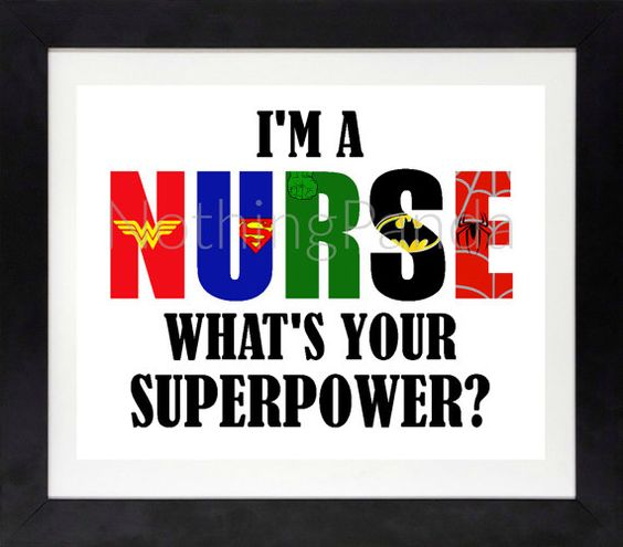 I'm A Nurse What's Your Superpower // Nursing Is by NothingPanda