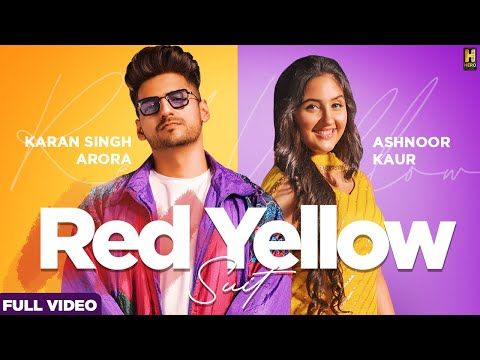 Red Yellow Suit Song Karan Singh Arora Ft Ashnoor Kaur S Mukhtiar Djupsidedown Yellow Suit Red Yellow Songs