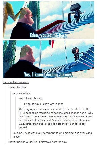 I strive to be Edna!! I don't want my mistakes to cost someone else #Incredibles