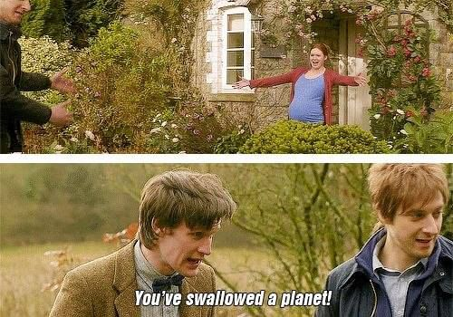 You've swallowed a planet! <3 Doctor Who