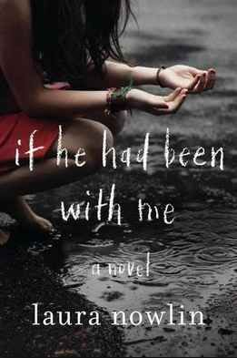 If He Had Been With Me by Laura Nowlin   15 YA Books That You Haven't Read (But Totally Should)