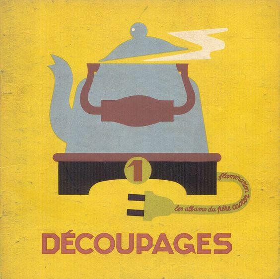Front cover Decoupages 1, Pere Castor, 1948 | Pillpat Flickr