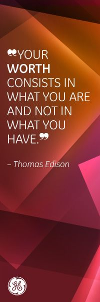 Words to live by. #Edison #GE #quote