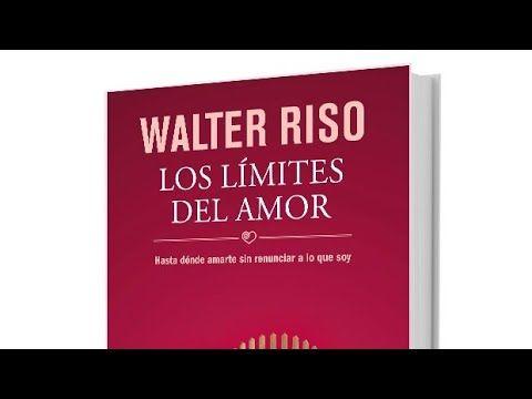 Los Límites Del Amor Walter Riso Audiolibro Completo