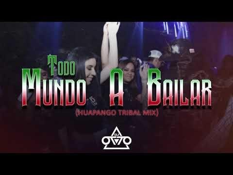 Todo Mundo A Bailar Dj Otto Huapango Tribal Mix 2019 Youtube Baile Dj Tribal