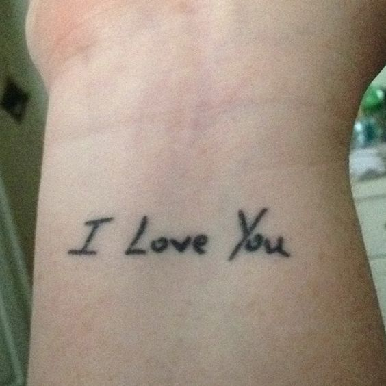 Tattoo on my wrist in my dads hand writing from a note i for Dad i love you tattoo