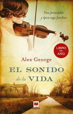 Blog de libros de historia: El sonido de la vida   Alex George