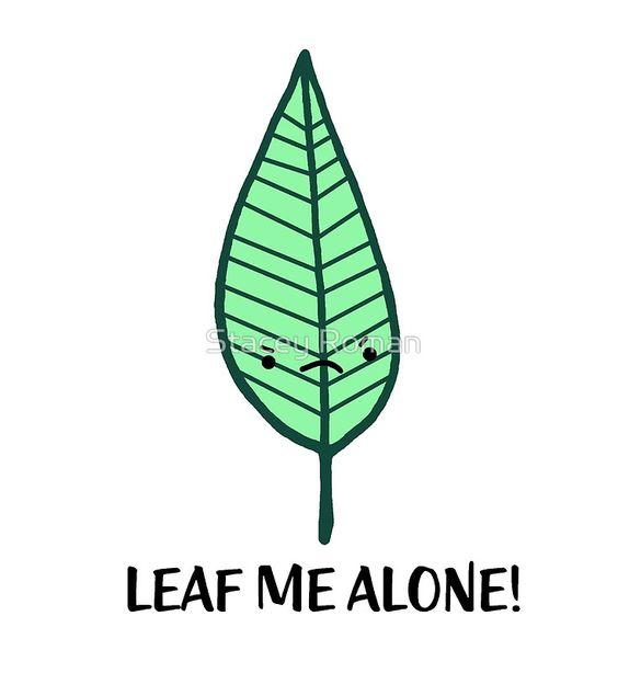 Leaf, Leaves, Pun, Fall, Puns, Cute, Alone, Grumpy, Leave Me Alone, Leaf Me Alone, Nature, Anger