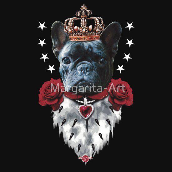 French Bulldog Bully King Franzosische Bulldogge Konig Tailliertes Rundhals Shirt Von Margarita Art Franzosische Bulldogge Bulldogge Hunderasse