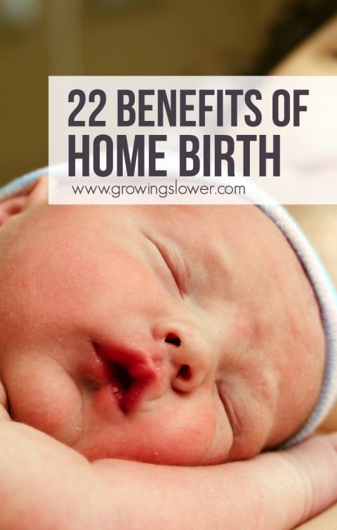 22 Benefits of Homebirth - These are a few of the many things I loved about having a home birth.