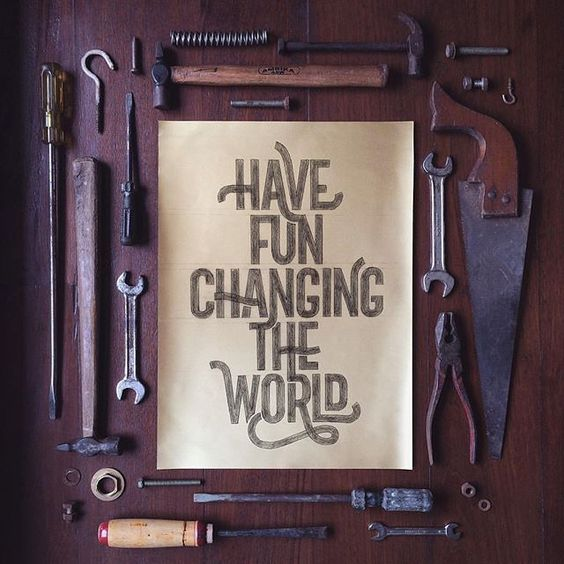 Have fun changing the world by @see_mahimkar - Daily typography & lettering design love ❤️ - typostrate - typostrate.com