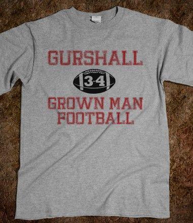 GURSHALL #34 ~ GROWN MAN FOOTBALL