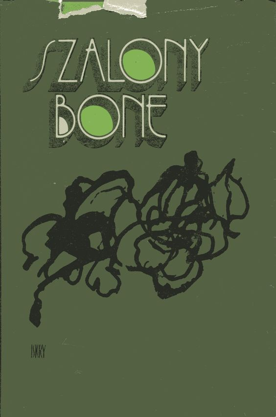 """""""Szalony Bone. Opowiadania młodych pisarzy bułgarskich"""" Cover by Juliusz Rybicki Published by Wydawnictwo Iskry 1981"""