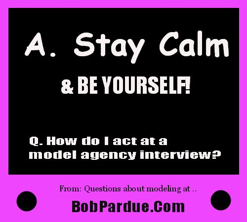 In a #modeling agency interview, it's best to stay calm and be yourself. Check out http://www.bobpardue.com/school