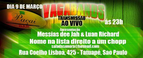 Show da Vagabands transmitido ao vivo so na http://radiovlogs.com.br/ às 23h se estiver em sampa vai e participa ao vivo!