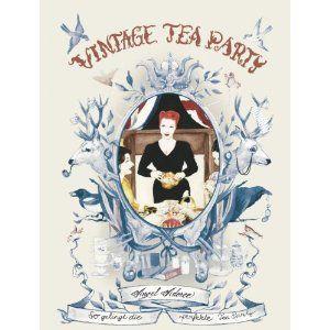 Vintage Tea Party: So gelingt die perfekte Tea Party: Amazon.de: Angel Adoree: Bücher