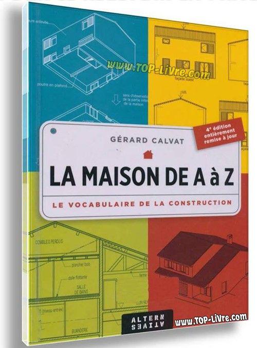La Maison De A A Z Le Vocabulaire De La Construction Top Livres Cout Construction Maison Construction Maison Lecture De Plan
