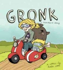 April - Gronk: A Monster's Story Volume 1 by Katie Cook (graphic novel)