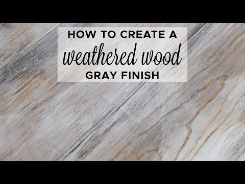 Easy Tutorial On How To Create A Weathered Wood Gray Finish Make New Wood Look Like Old Weathered Wood Or Refin In 2020 Weathered Wood Staining Wood Grey Stained Wood