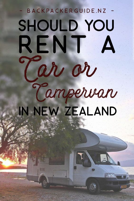 Should You Rent A Campervan Or Car In New Zealand New Zealand