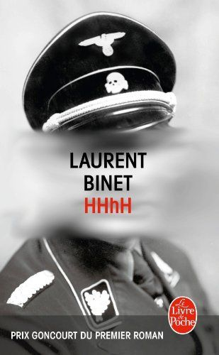 Laurent Binet - HhHH - a mixture of wonderful imagination and true facts of the epic assassination of Hitler's henchman, Reinhard Heydrich and its tragic aftermatch