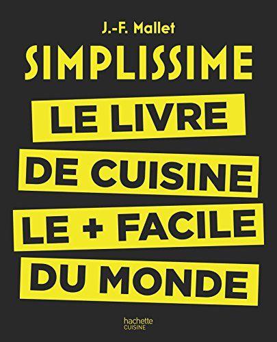 Simplissime: Le livre de cuisine le + facile du monde de Jean-François Mallet http://www.amazon.fr/dp/2013963653/ref=cm_sw_r_pi_dp_xtr.vb0KFK6EM