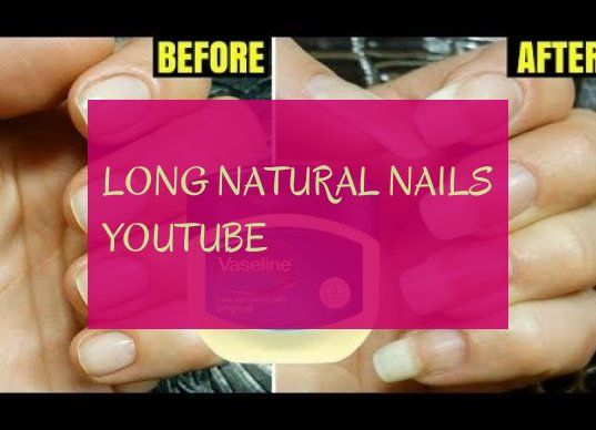Long Natural Nails Youtube Lange Naturliche Nagel Youtube Long Natural Nails Natural Nails Nails