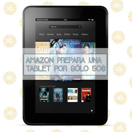 Amazon se apunta al Low-Cost y prepara una tablet que costará 50$