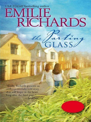 The Parting Glass by Emilie Richards. Three Irish American sisters find their lives changed when a letter arrives from a distant relative in Ireland. #StPatricksDay