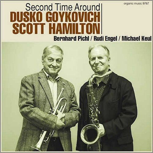 Dusko Goykovich & Scott Hamilton - Second Time Around (2015)