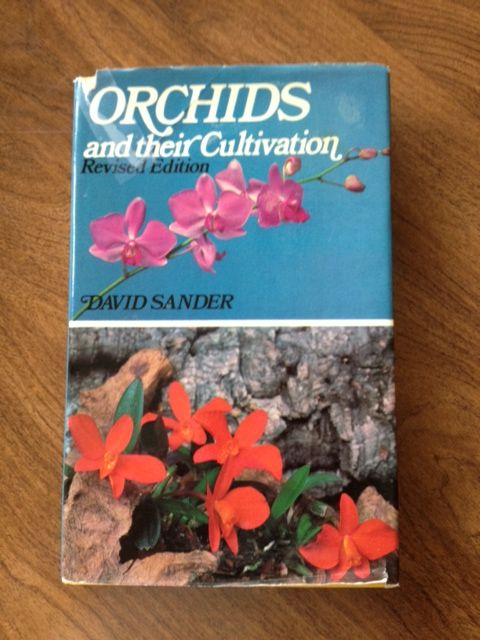 Orchids and their Cultivation Revised Edition By David Sander