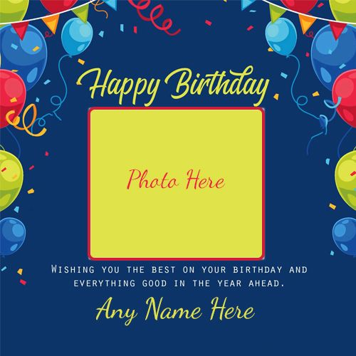 Are You Searching For Free Photo Inserts In Birthday Frames With Name Online Insert Photo Happy Birthday Frame Birthday Wishes With Photo Birthday Photo Frame