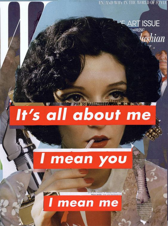 Barbara Kruger: It's all about me/ I mean you/ I mean me -repinned by http://LinusGallery.com #art #artists #contemporaryart