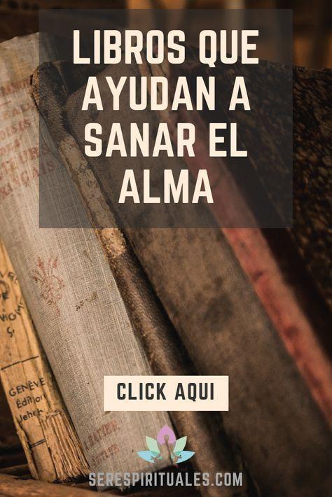 Material Didáctico Libros Que Sanan El Alma Ser Espirituales Libros De Autoayuda Libros Recomendados Para Leer Libros Para Leer