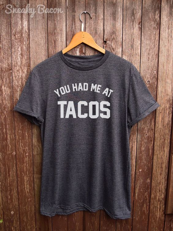 Hey, I found this really awesome Etsy listing at https://www.etsy.com/listing/253953555/tacos-shirt-black-text-perfect-for-tacos: