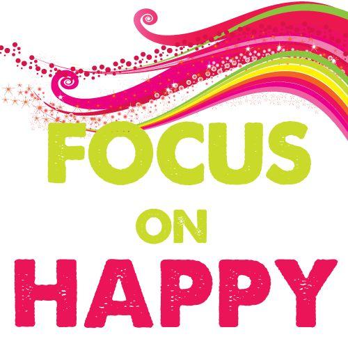 Focus on Happy!