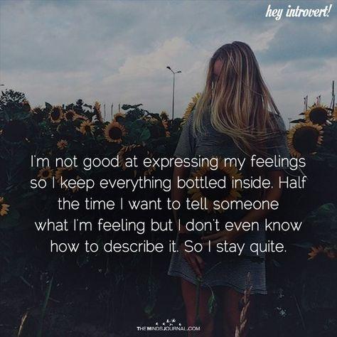I M Not Good At Expressing My Feelings Expressing Feelings Quotes Confused Feelings Quotes How To Express Feelings