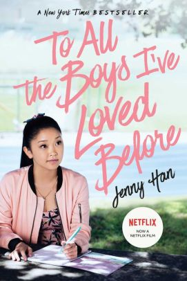 To All The Boys I Ve Loved Before Romantic Movies On Netflix Romantic Movies Jenny Han Books