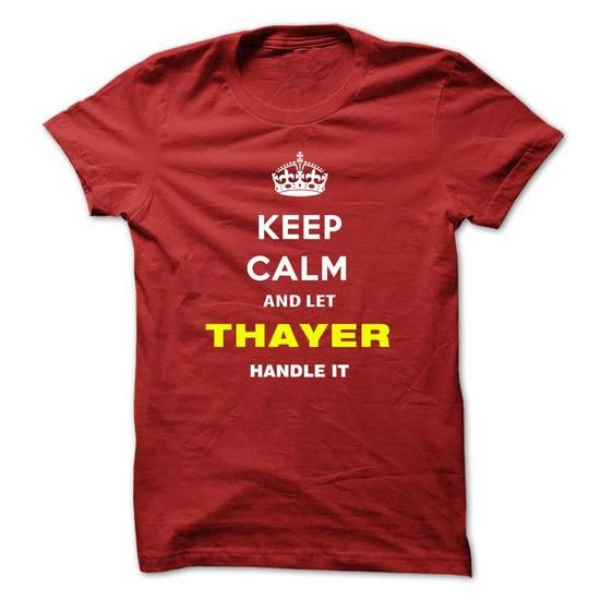 Keep Calm And Let Thayer Handle It - #sleeve #womens sweatshirts. PURCHASE NOW  => https://www.sunfrog.com/Names/Keep-Calm-And-Let-Thayer-Handle-It-tnres.html?id=60505
