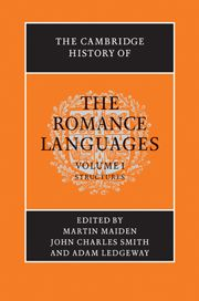 The Cambridge history of the Romance languages / edited by Martin Maiden, John Charles Smith, and Adam Ledgeway - Cambridge ; New York : Cambridge University Press, cop. 2011-2013 - 2 Vol.