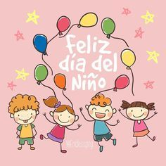 Feliz Dia Del Nino Happy Children S Day Child Day Happy Kids