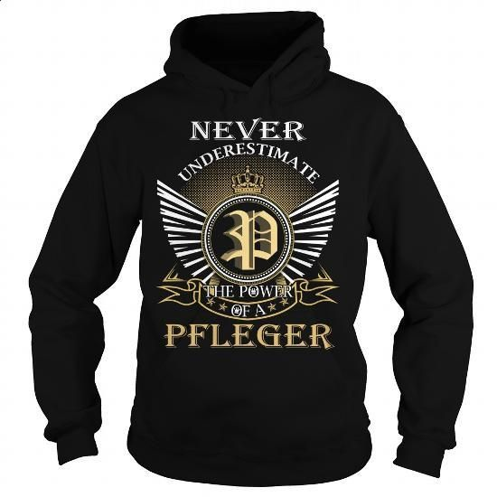 Never Underestimate The Power of a PFLEGER - Last Name, Surname T-Shirt - #birthday gift #sister gift