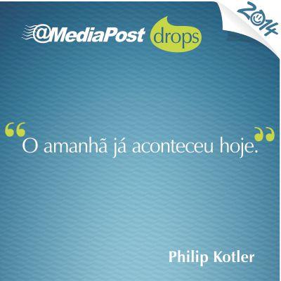 """""""O amanhã já aconteceu hoje."""" Philip Kotler  #marketing #emailmarketing"""