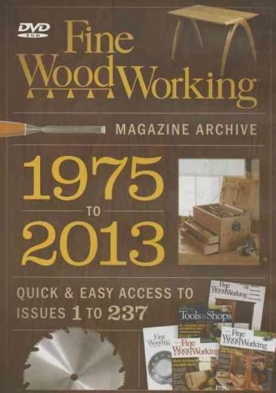 Fine Woodworking's Magazine Archive 1975 to 2013: Quick & Easy Access to Issues 1 to 237