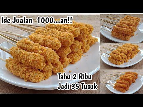 Ide Jualan Paling Menguntungkan Cuma Tahu 2 Ribu Jadi 35 Tusuk Selling Idea Tofu Capital Youtube Makanan Ringan Gurih Ide Makanan Resep Makanan