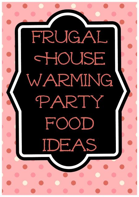 Frugal House Warming Party Food Party Needs Useful Tips