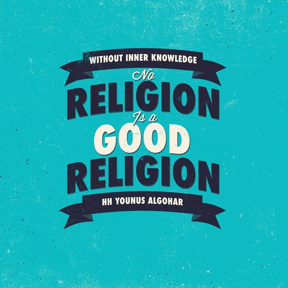 #QuoteoftheDay 'Without inner knowledge, no religion is a good religion.' - HH #YounusAlGohar