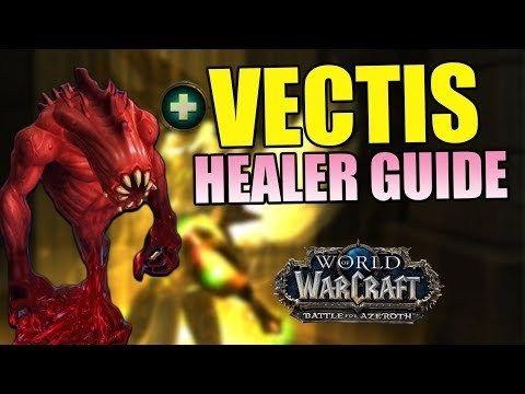 Vectis Healer Guide Uldir Bfa Patch 8 0 1 World Of Warcraft Healer Warcraft