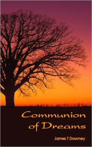 Amazon.com: Communion of Dreams eBook: James Downey: Kindle Store